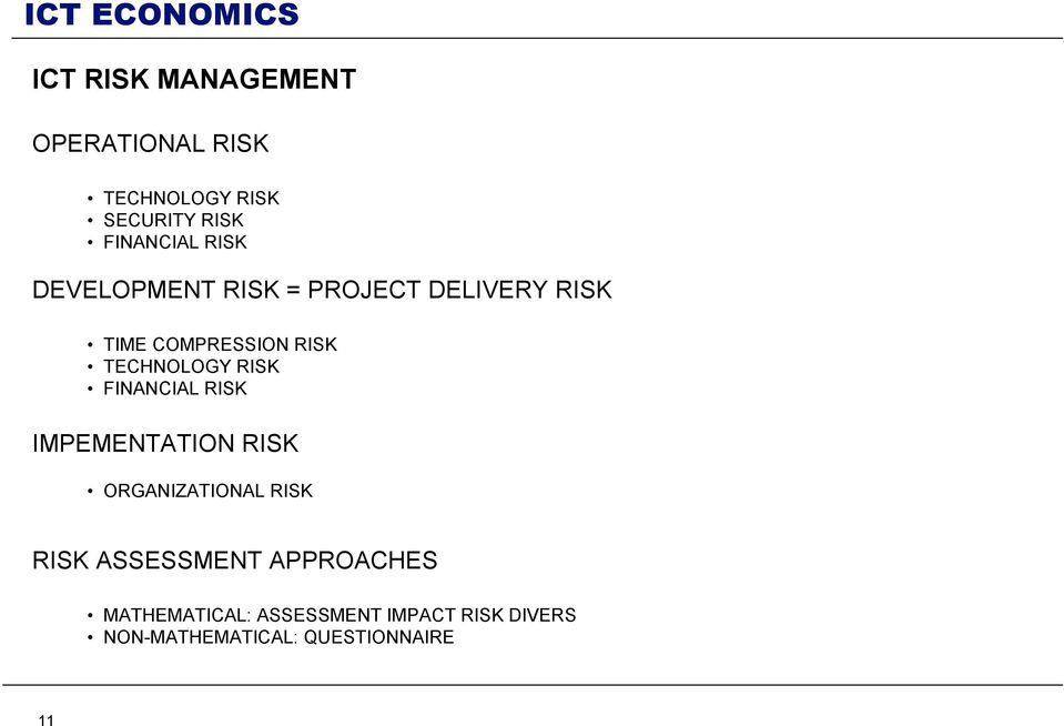 RISK FINANCIAL RISK IMPEMENTATION RISK ORGANIZATIONAL RISK RISK ASSESSMENT