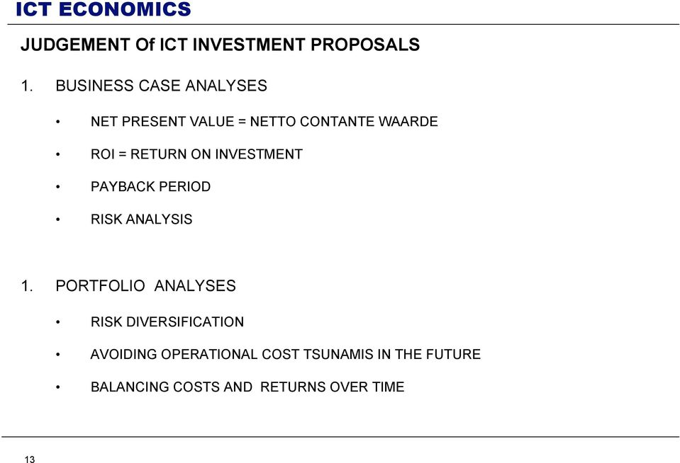 RETURN ON INVESTMENT PAYBACK PERIOD RISK ANALYSIS 1.