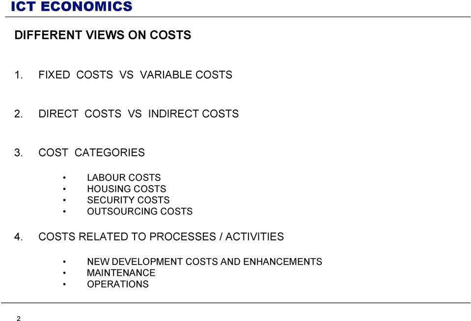 COST CATEGORIES LABOUR COSTS HOUSING COSTS SECURITY COSTS OUTSOURCING