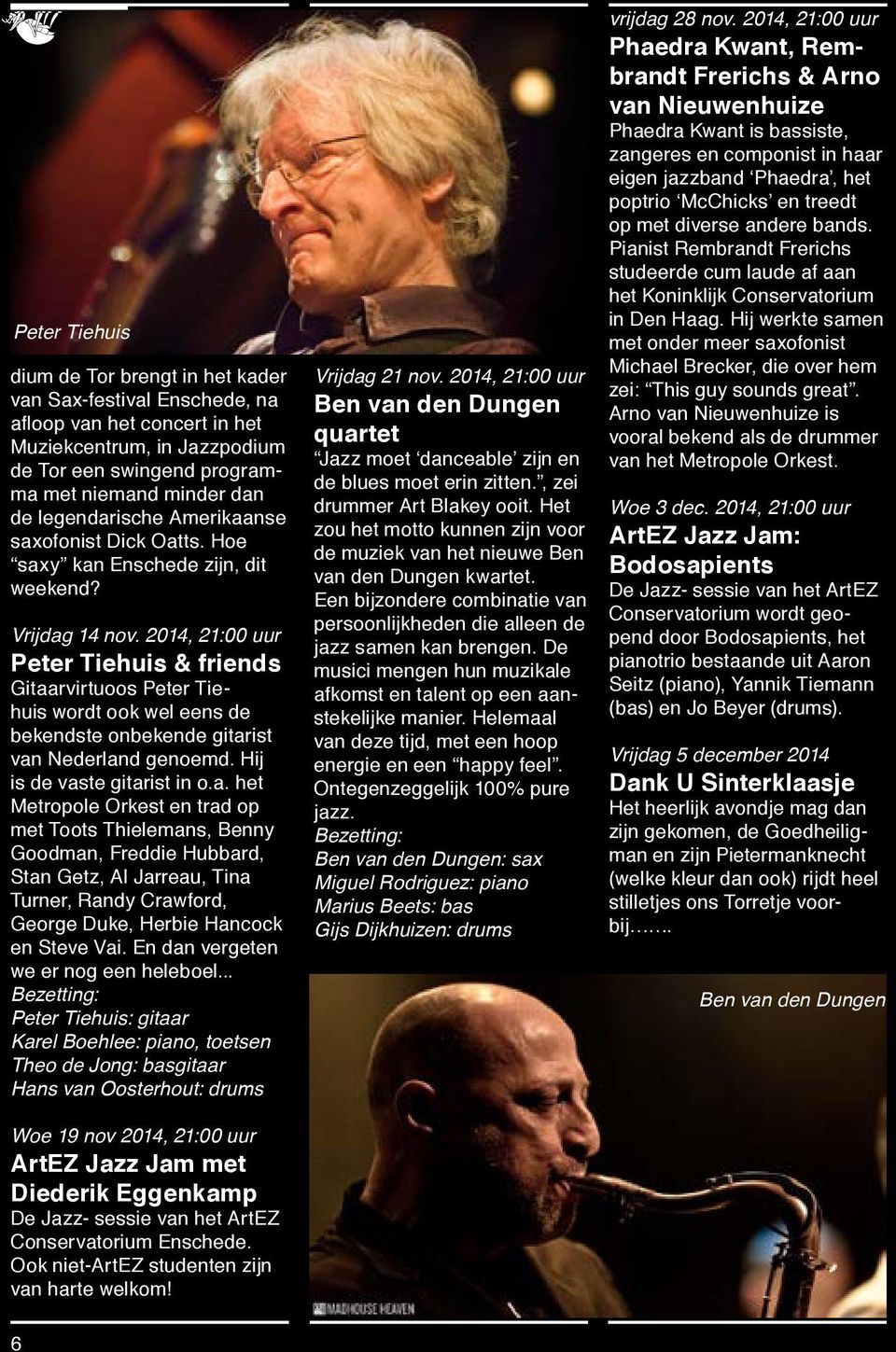 2014, 21:00 uur Peter Tiehuis & friends Gitaa