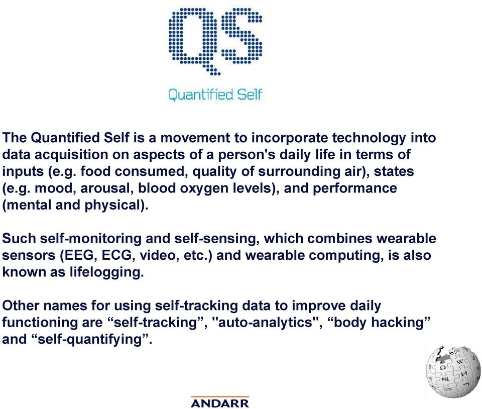 Such self-monitoring and self-sensing, which combines wearable sensors (EEG, ECG, video, etc.