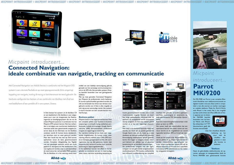 .. Connected Navigation: ideale combinatie van navigatie, tracking en communicatie Met Connected Navigation van Mobile Devices in combinatie met het Micpoint OTS systeem is een uitermate flexibele en