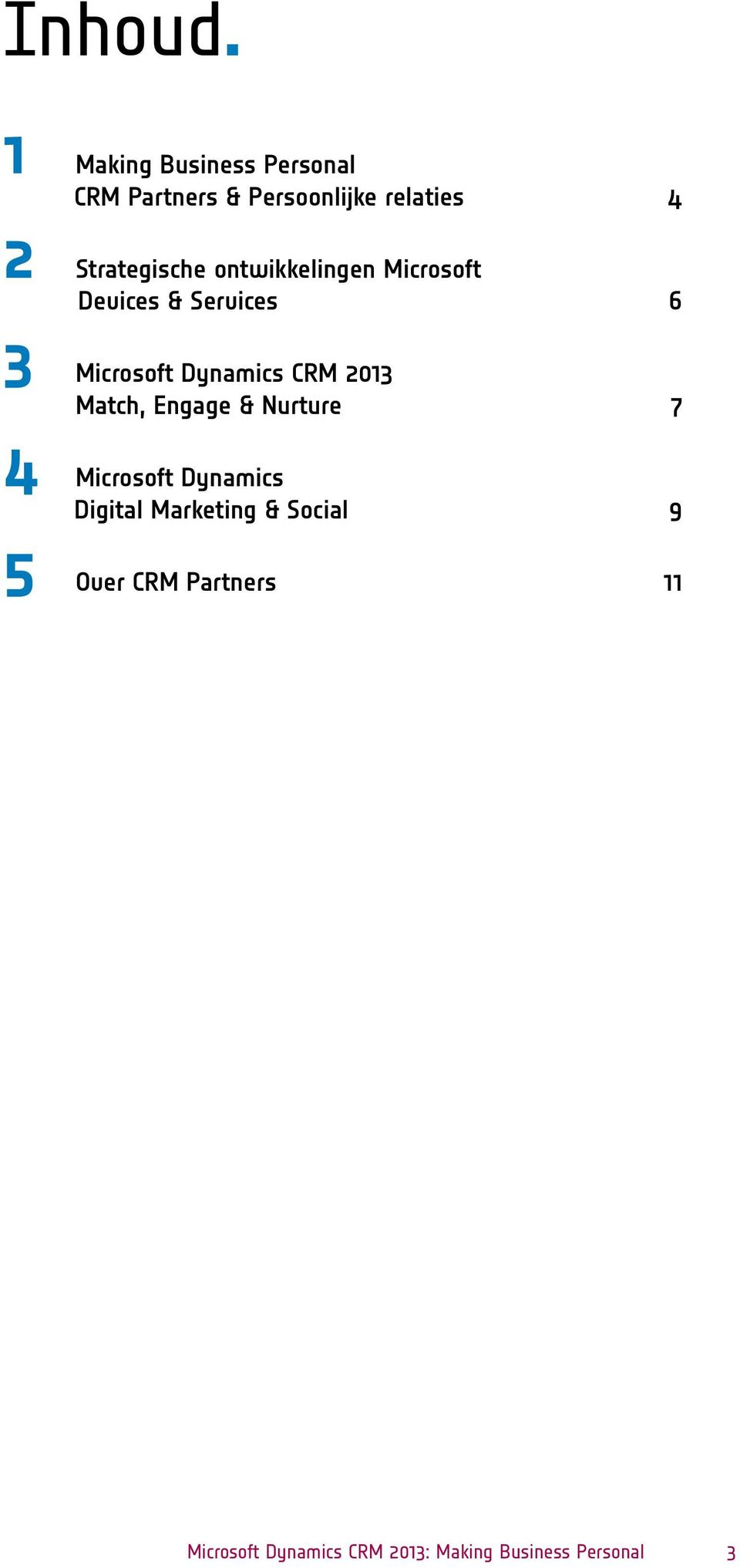Strategische ontwikkelingen Microsoft Devices & Services 6 3 Microsoft Dynamics