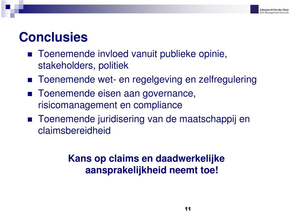 governance, risicomanagement en compliance Toenemende juridisering van de