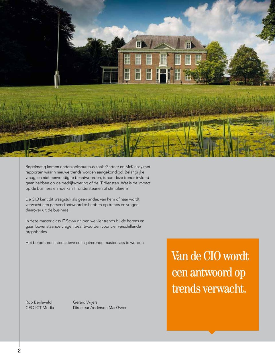 Wat is de impact op de business en hoe kan IT ondersteunen of stimuleren?