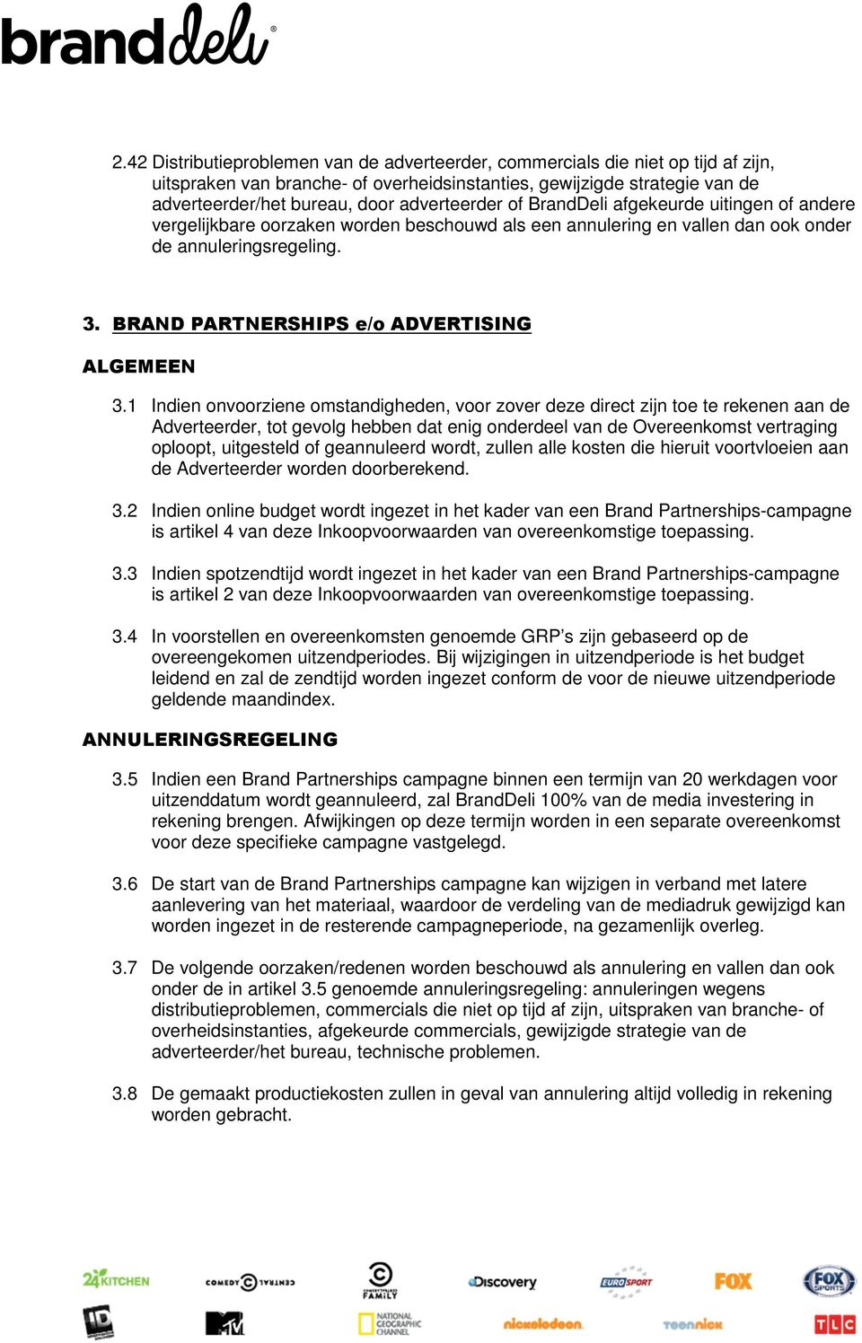 BRAND PARTNERSHIPS e/o ADVERTISING ALGEMEEN 3.