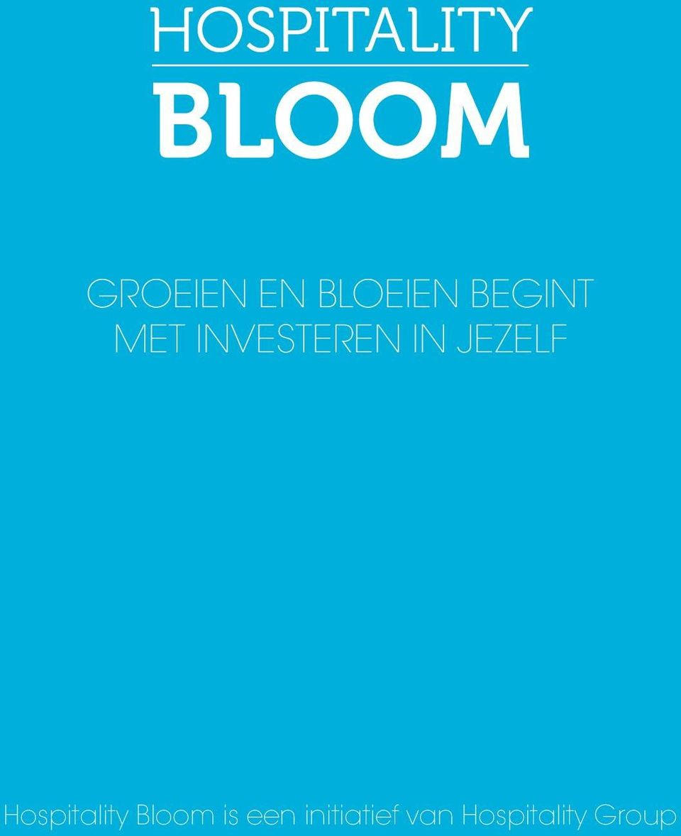 Hospitality Bloom is een