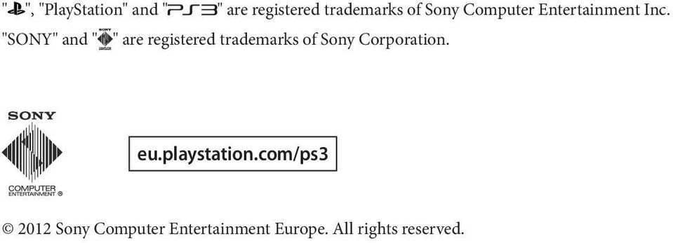 """SONY"" and "" "" are registered trademarks of Sony"