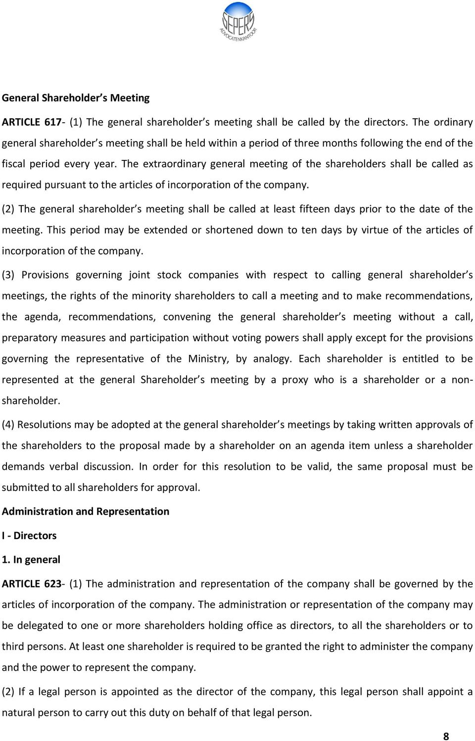 The extraordinary general meeting of the shareholders shall be called as required pursuant to the articles of incorporation of the company.
