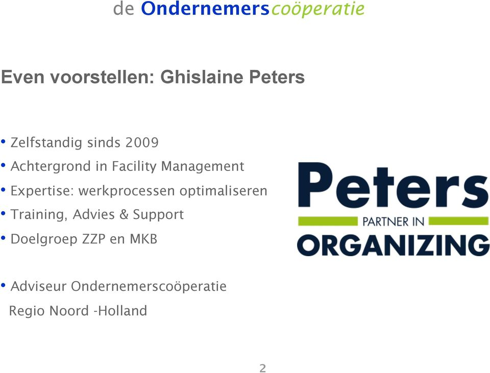 werkprocessen optimaliseren Training, Advies & Support