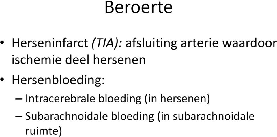Hersenbloeding: Intracerebrale bloeding (in