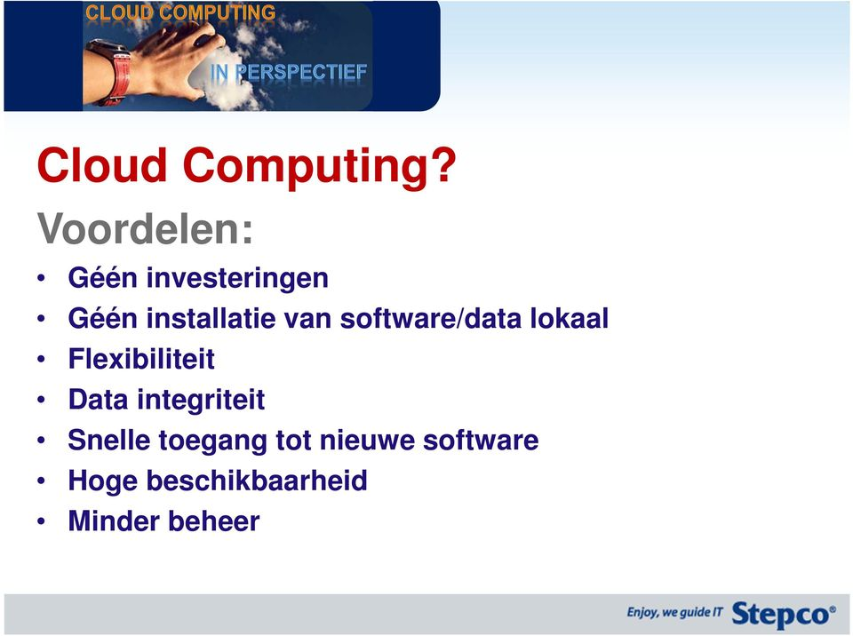 van software/data lokaal Flexibiliteit Data