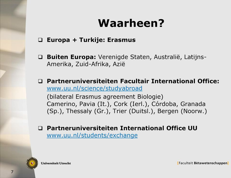 Partneruniversiteiten Facultair International Office: www.uu.