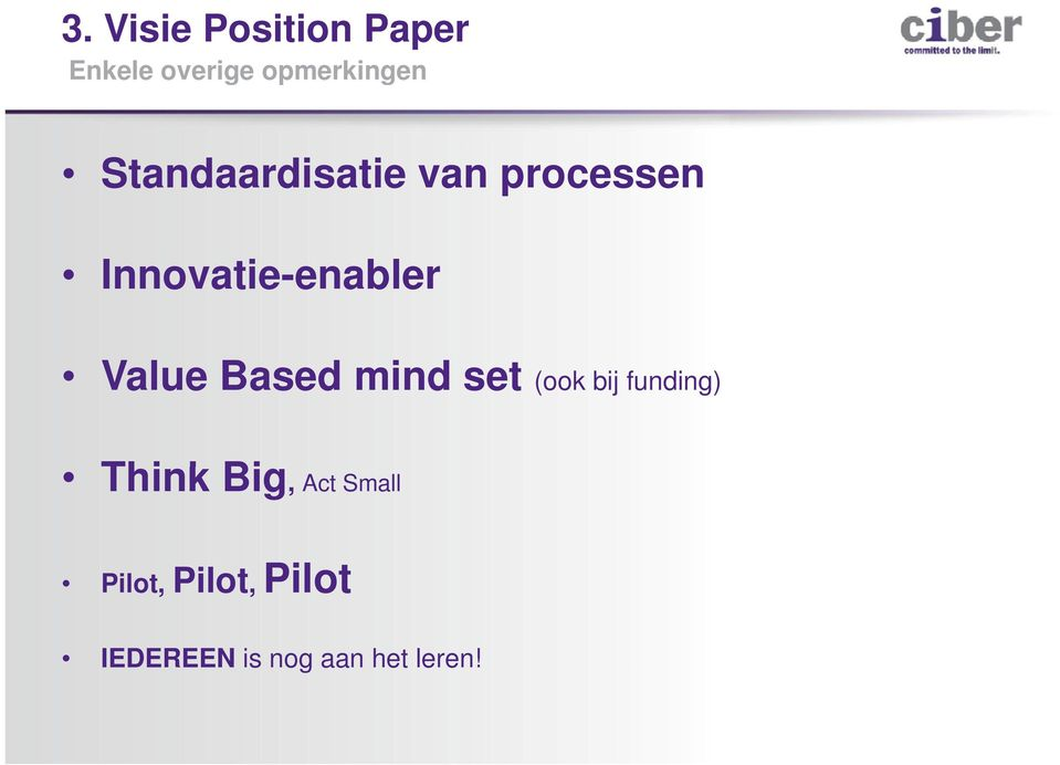 Innovatie-enablerenabler Value Based mind set (ook