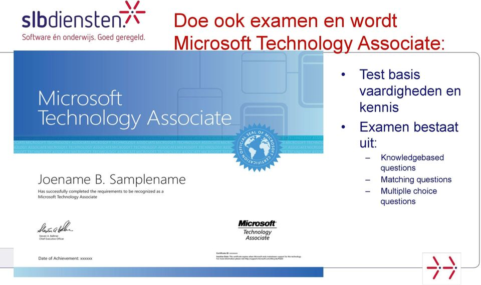 Examen bestaat uit: Knowledgebased questions