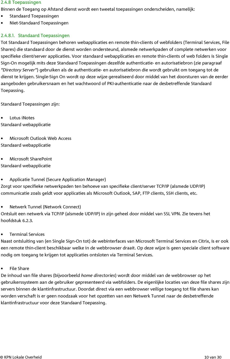 netwerkpaden of complete netwerken voor specifieke client/server applicaties.