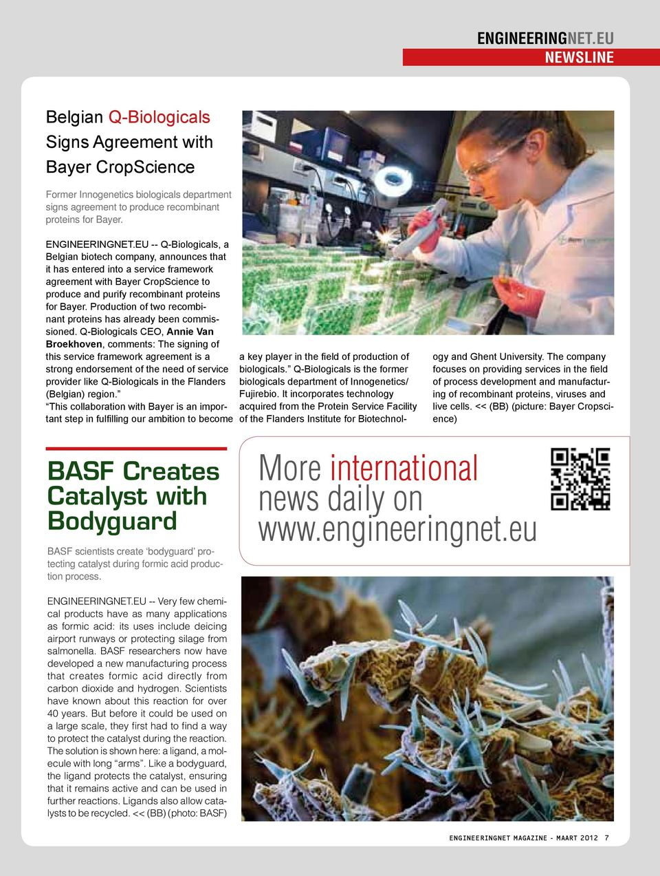 EU -- Q-Biologicals, a Belgian biotech company, announces that it has entered into a service framework agreement with Bayer CropScience to produce and purify recombinant proteins for Bayer.