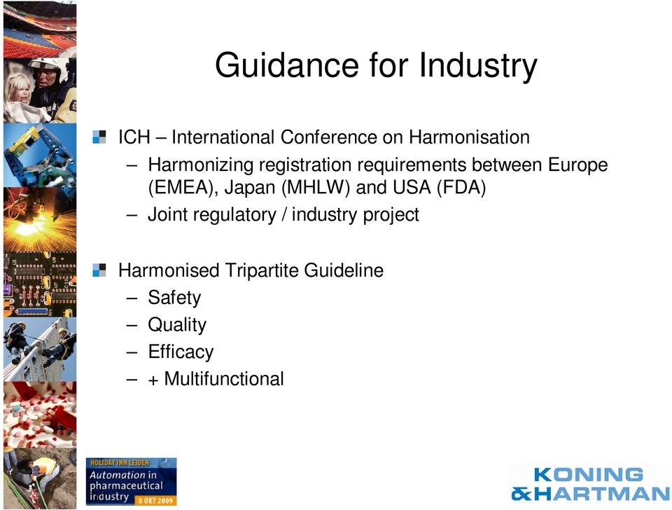 (EMEA), Japan (MHLW) and USA (FDA) Joint regulatory / industry