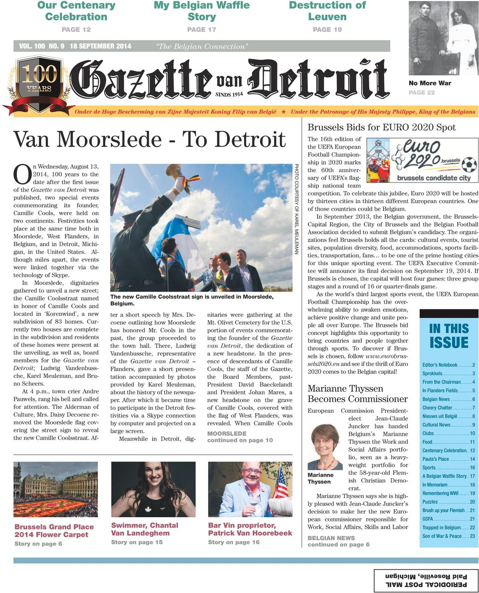 Under the Patronage of His Majesty Philippe, King of the Belgians Van Moorslede - To Detroit Brussels Grand Place 2014 Flower Carpet Story on page 6 The new Camille Coolsstraat sign is unveiled in