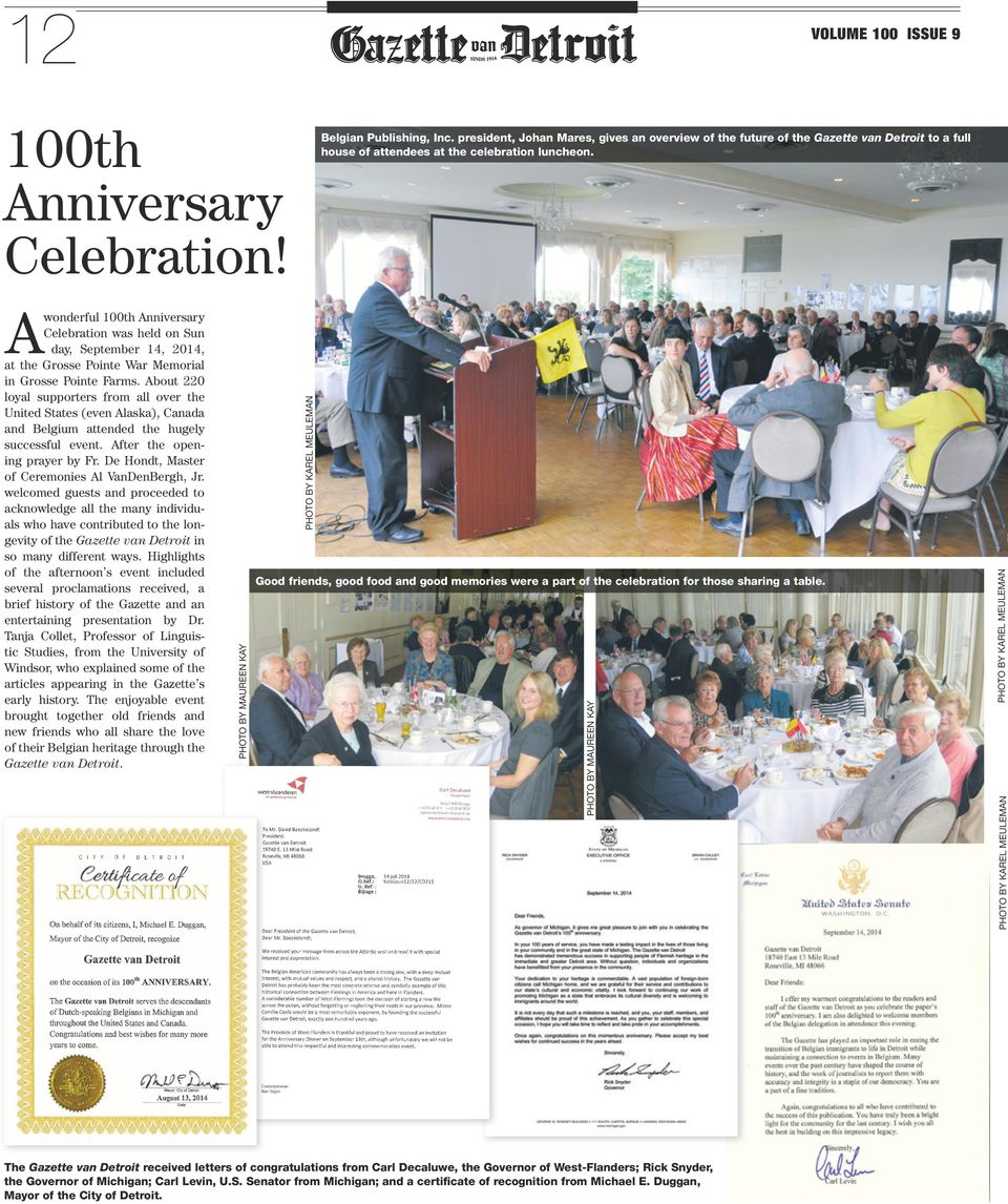 A wonderful 100th Anniversary Celebration was held on Sun day, September 14, 2014, at the Grosse Pointe War Memorial in Grosse Pointe Farms.