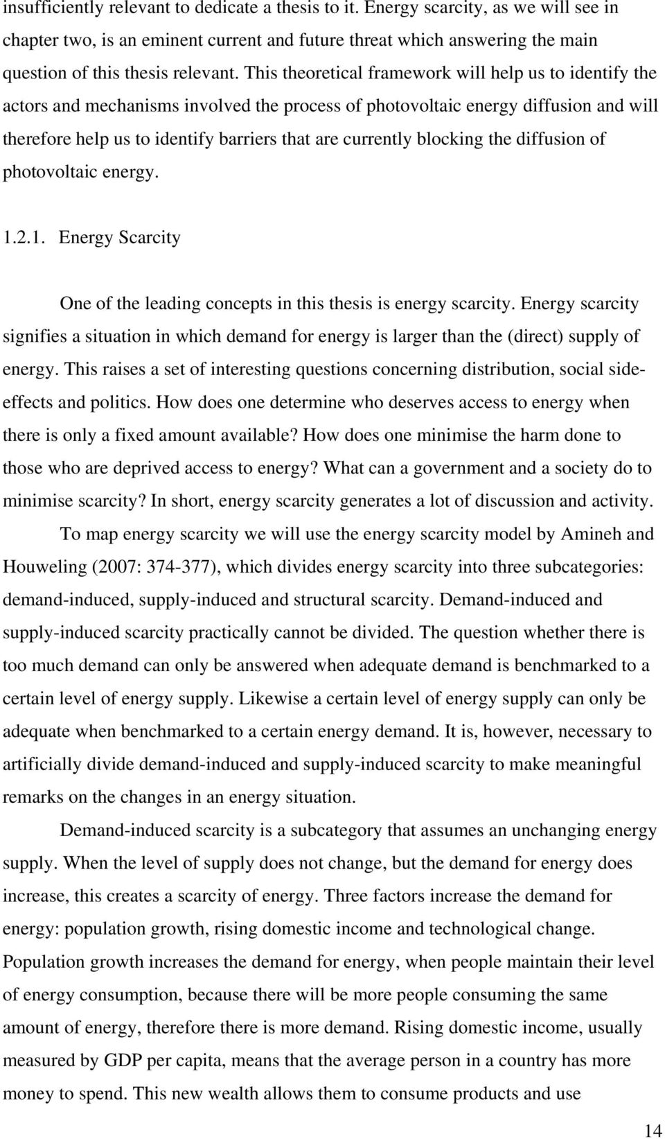 blocking the diffusion of photovoltaic energy. 1.2.1. Energy Scarcity One of the leading concepts in this thesis is energy scarcity.