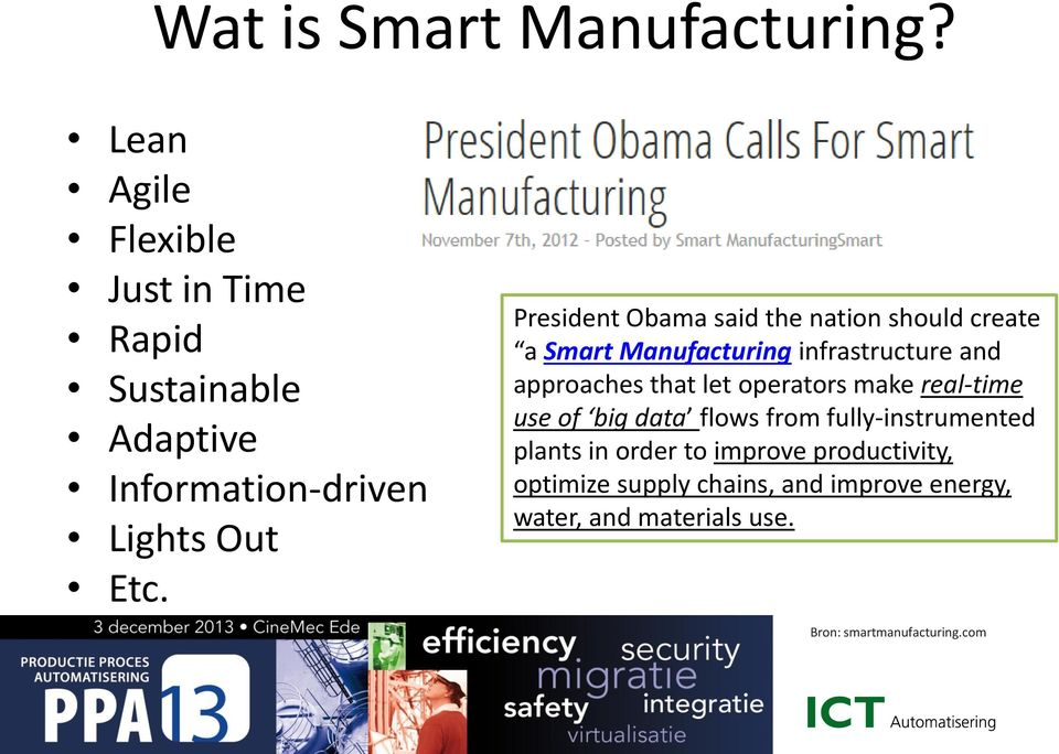 President Obama said the nation should create a Smart Manufacturing infrastructure and approaches that let