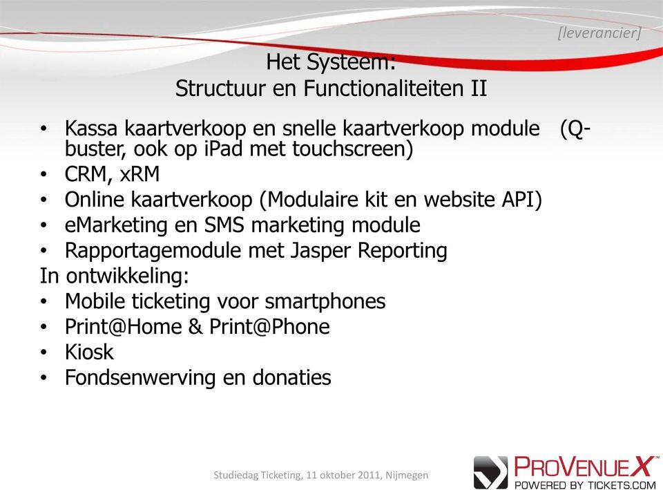 (Modulaire kit en website API) emarketing en SMS marketing module Rapportagemodule met Jasper
