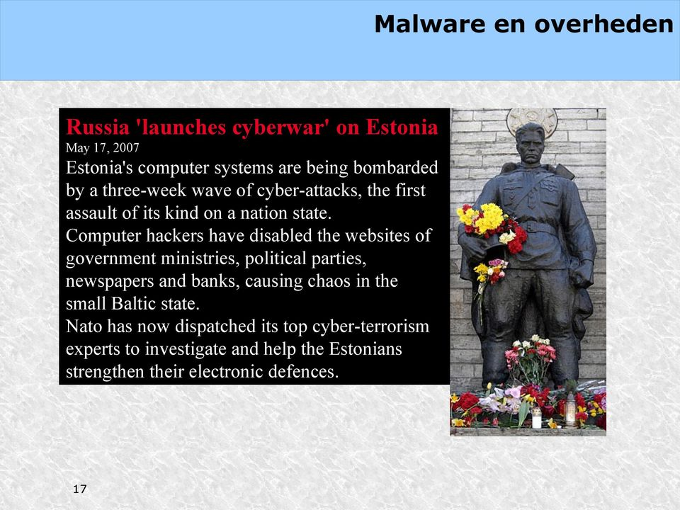 Computer hackers have disabled the websites of government ministries, political parties, newspapers and banks, causing