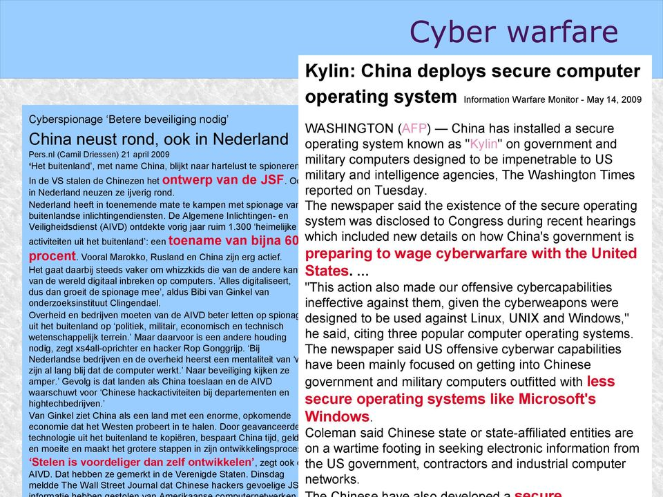 nl (Camil Driessen) 21 april 2009 military computers designed to be impenetrable to US Het buitenland, met name China, blijkt naar hartelust te spioneren.