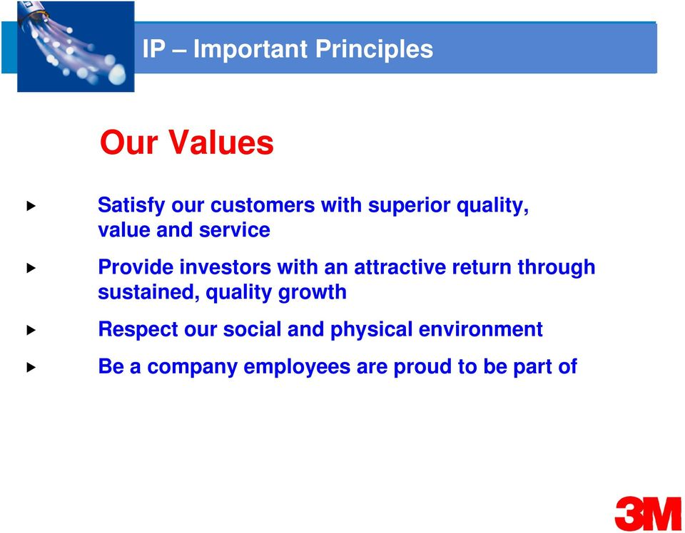 attractive return through sustained, quality growth Respect our