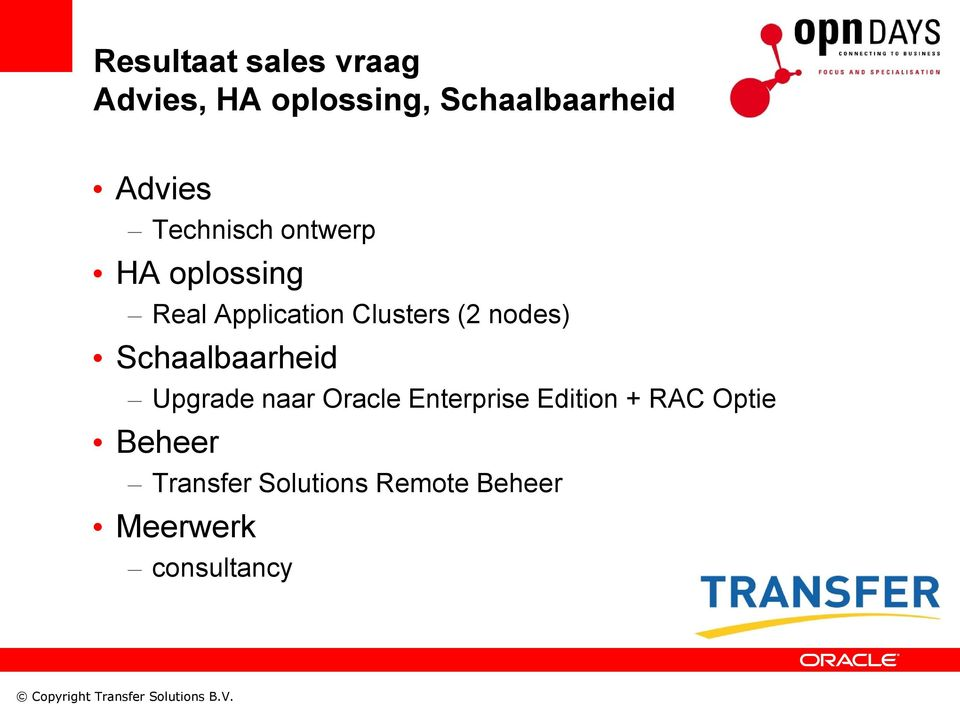 (2 nodes) Schaalbaarheid Upgrade naar Oracle Enterprise Edition