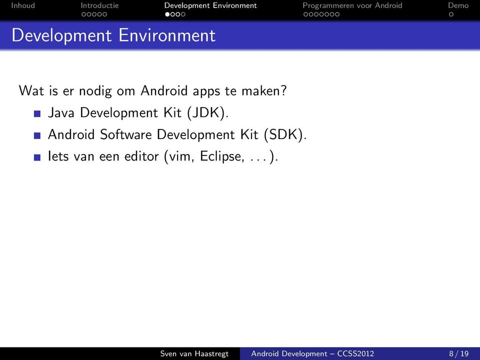 Android Software Development Kit (SDK).