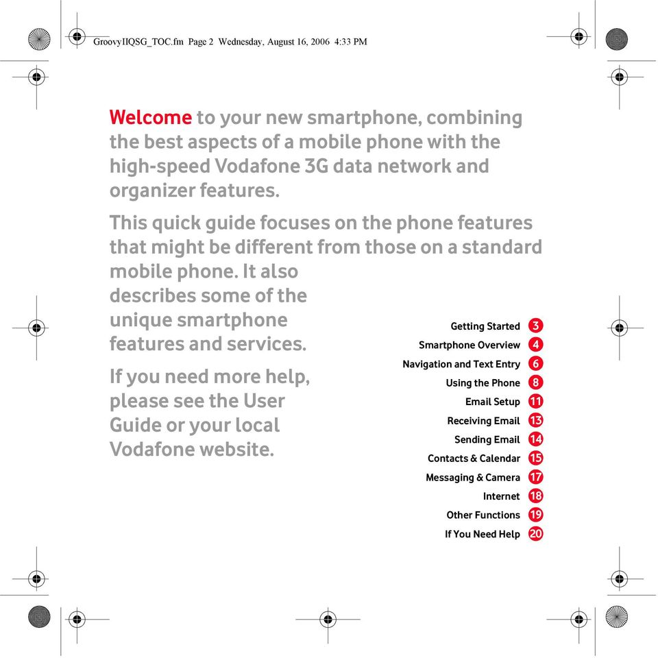 organizer features. This quick guide focuses on the phone features that might be different from those on a standard mobile phone.