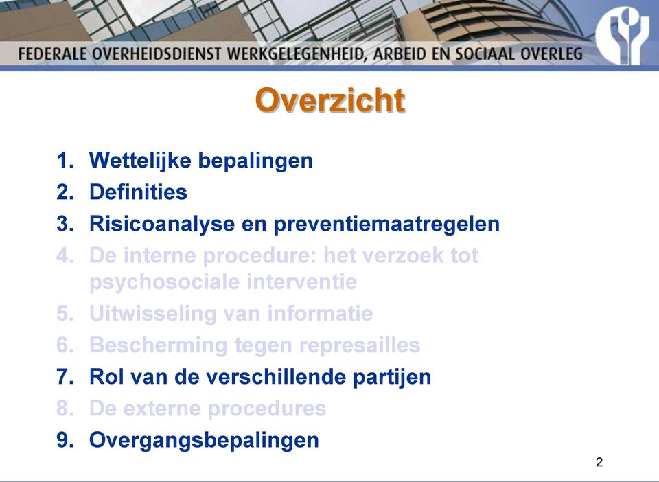 De interne procedure: het verzoek tot psychosociale interventie 5.