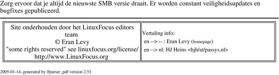 "Site onderhouden door het LinuxFocus editors team Eran Levy ""some rights reserved"" see linuxfocus."