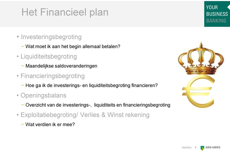 investerings- en liquiditeitsbegroting financieren?