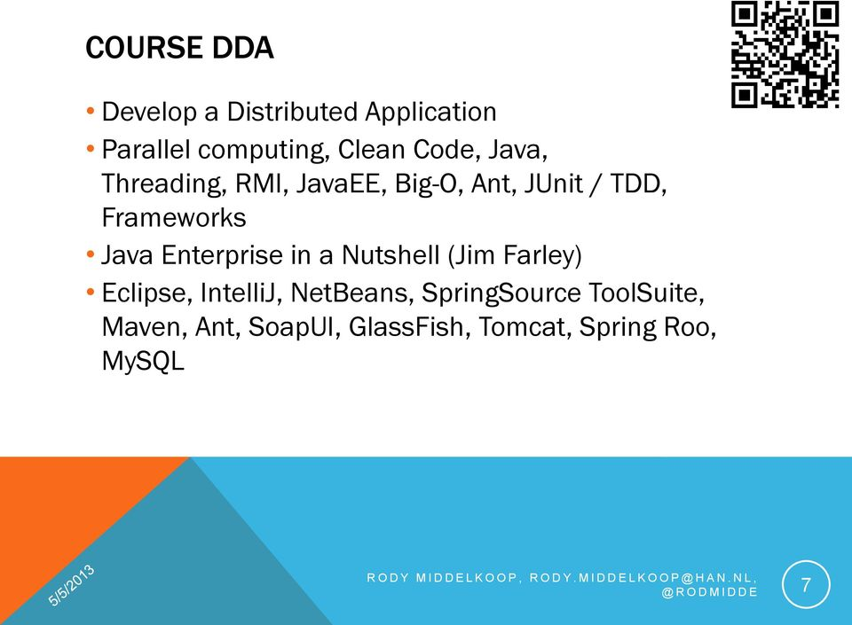 Java Enterprise in a Nutshell (Jim Farley) Eclipse, IntelliJ, NetBeans,