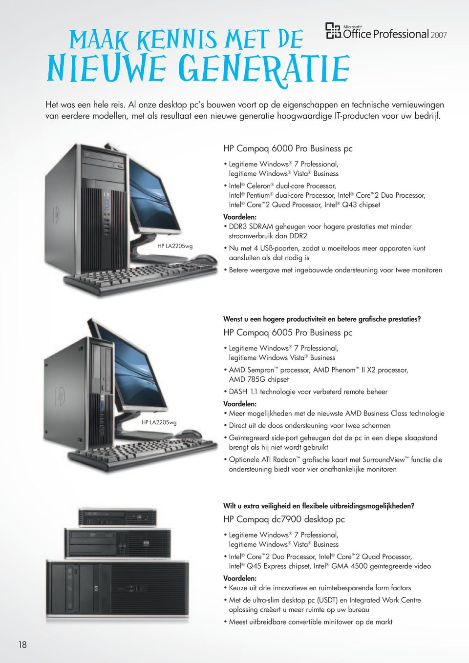 HP Compaq 6000 Pro Business pc HP LA2205wg Legitieme Windows 7 Professional, legitieme Windows Vista Business Intel Celeron dual-core Processor, Intel Pentium dual-core Processor, Intel Core 2 Duo