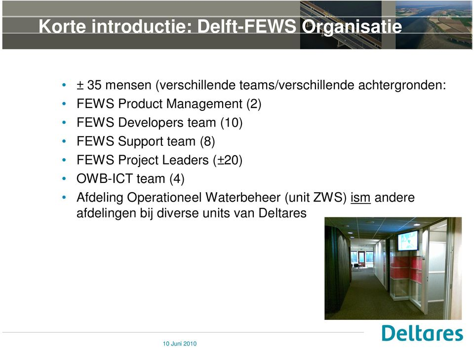 team (10) FEWS Support team (8) FEWS Project Leaders (±20) OWB-ICT team (4)