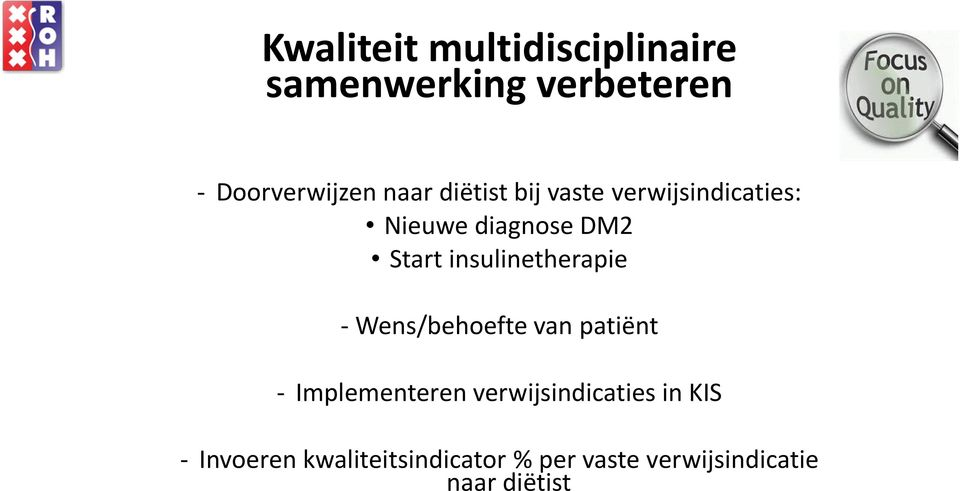 Start insulinetherapie - Wens/behoefte van patiёnt - Implementeren