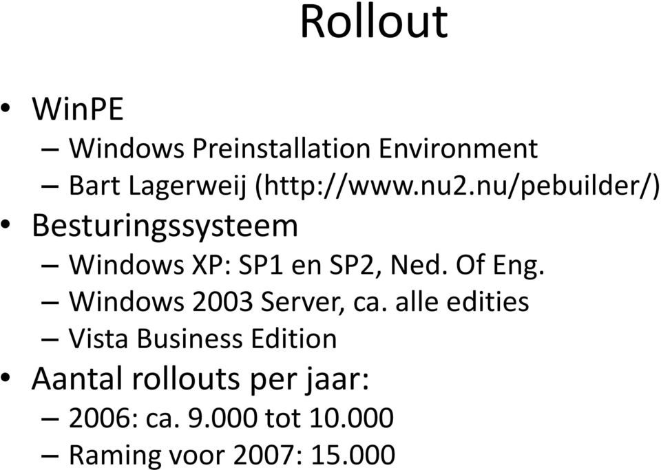 nu/pebuilder/) Besturingssysteem Windows XP: SP1 en SP2, Ned. Of Eng.
