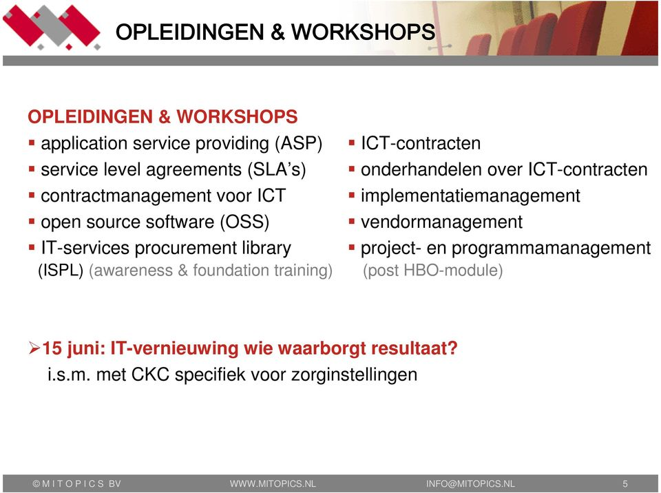 over ICT-contracten implementatiemanagement vendormanagement project- en programmamanagement (post HBO-module) 5 juni: