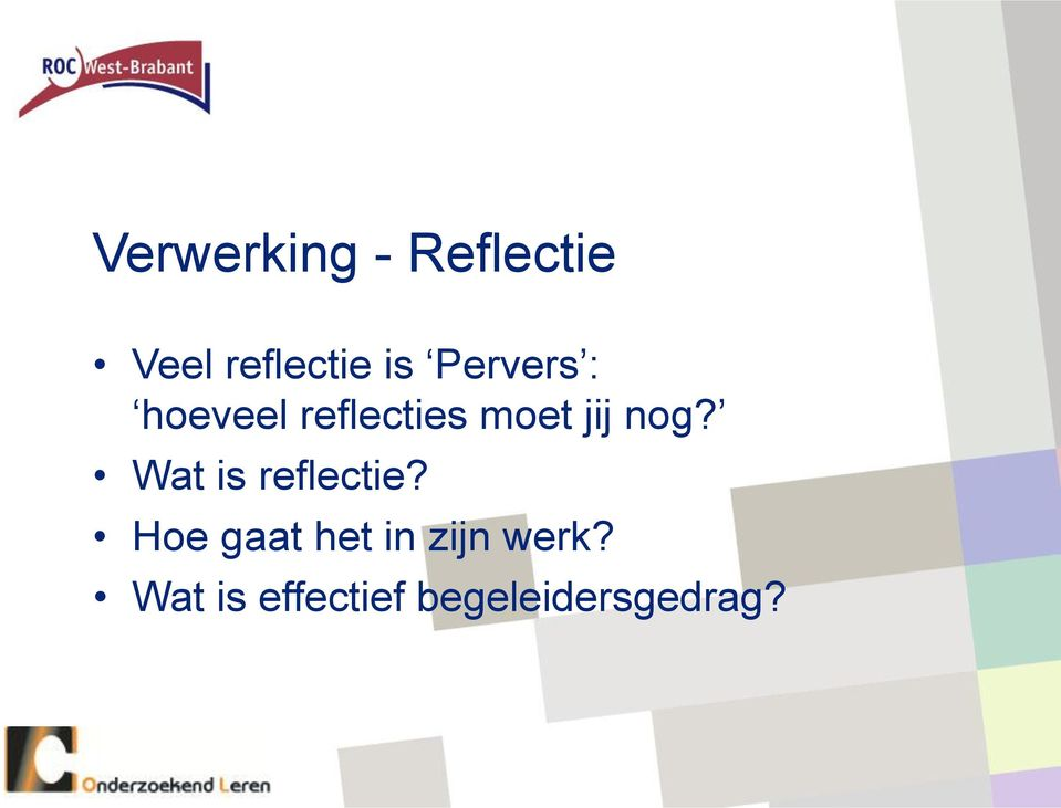 nog? Wat is reflectie?
