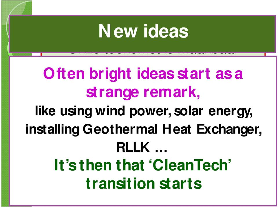 remark, like using wind power, solar energy, installing Geothermal