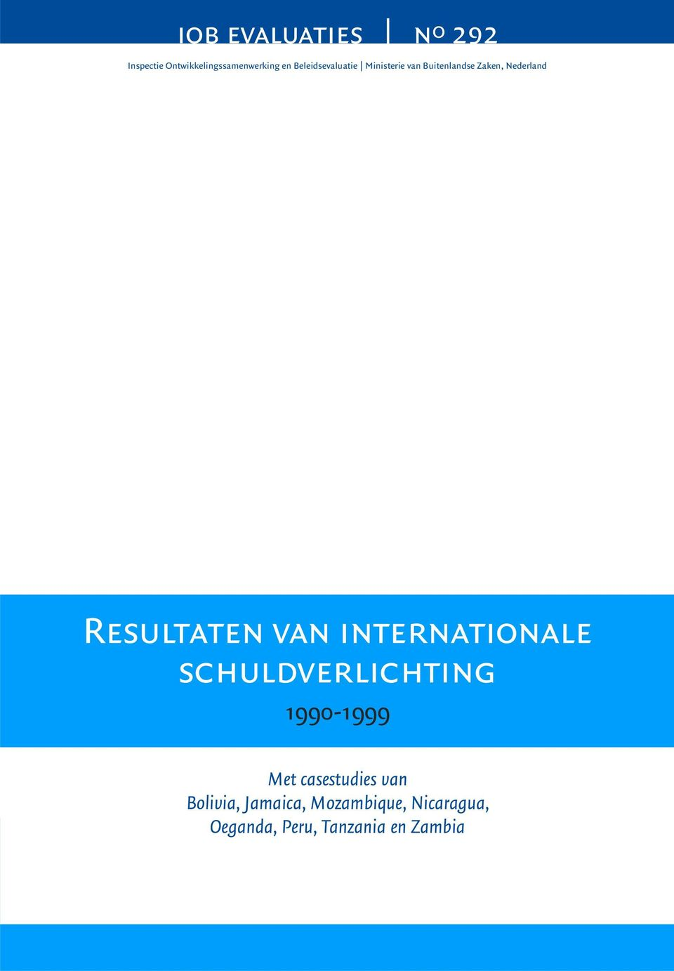 Resultaten van internationale schuldverlichting 1990-1999 Met