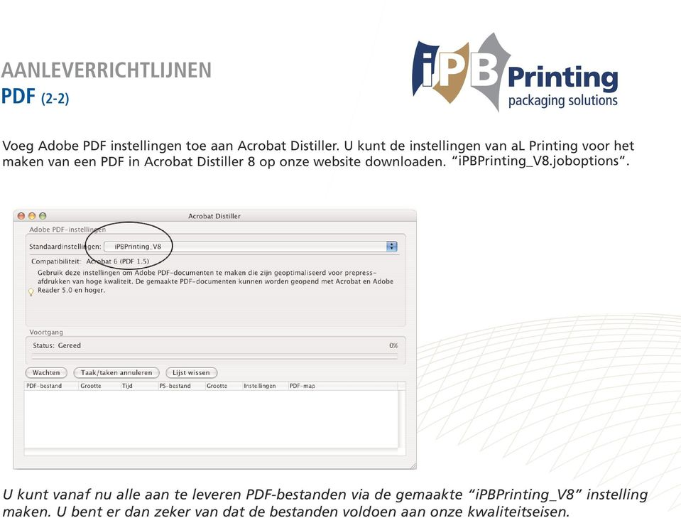 onze website downloaden. ipbprinting_v8.joboptions.