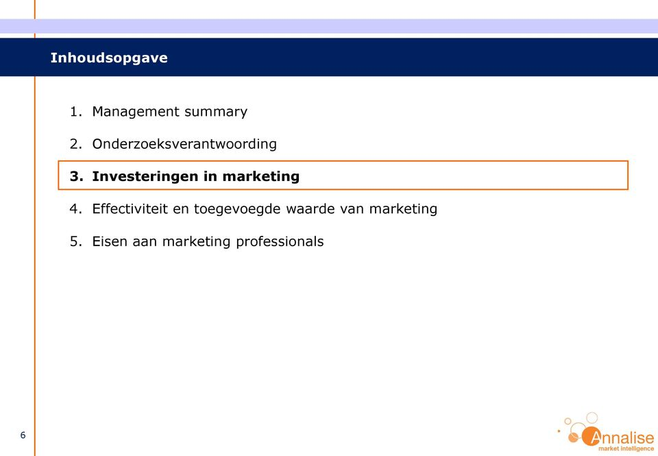 Investeringen in marketing 4.