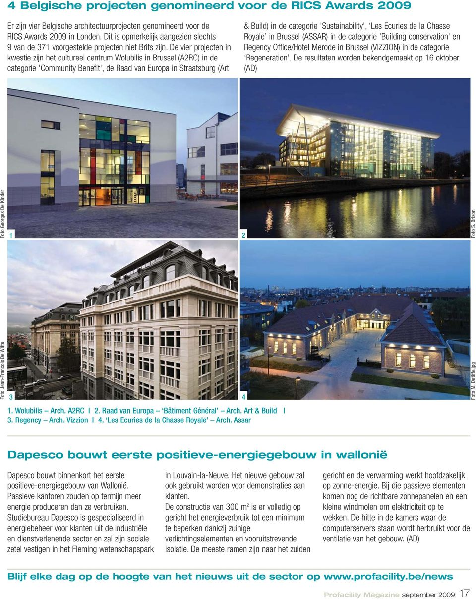 De vier projecten in kwestie zijn het cultureel centrum Wolubilis in Brussel (A2RC) in de categorie 'Community Benefit', de Raad van Europa in Straatsburg (Art & Build) in de categorie