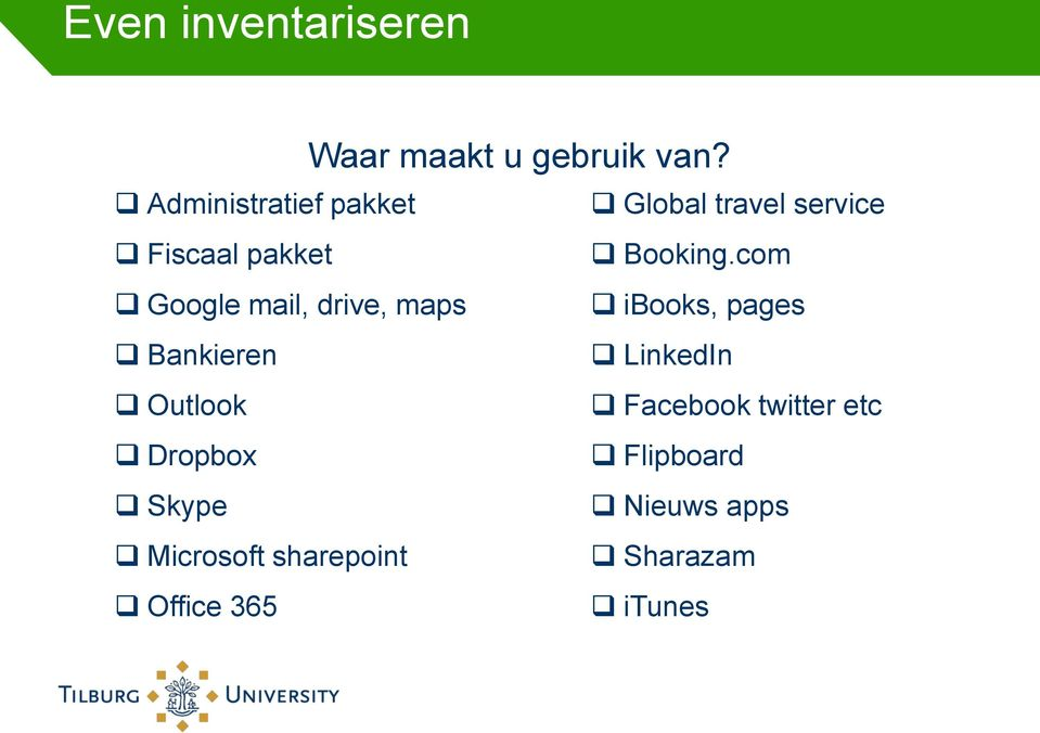 com Google mail, drive, maps ibooks, pages Bankieren LinkedIn Outlook
