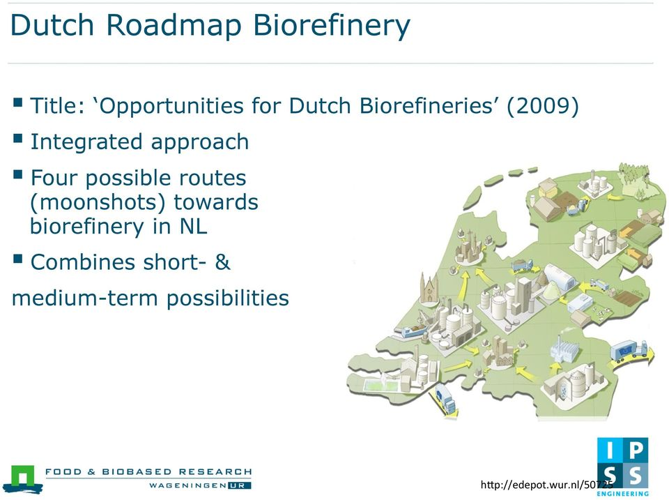 routes (moonshots) towards biorefinery in NL Combines